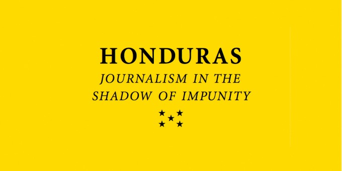 Honduras: Journalism in the Shadow of Impunity