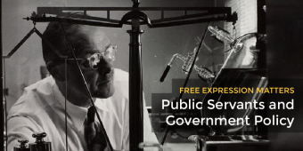 Free Expression Matters: Public Servants & Government Policy