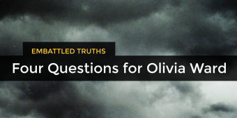 Embattled Truths: Four Questions for Olivia Ward