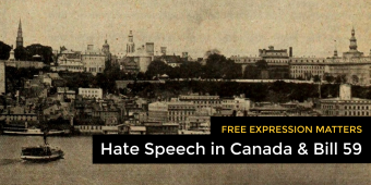Free Expression Matters: Hate Speech in Canada & Bill 59