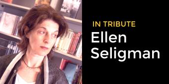 Ellen Seligman: In Tribute