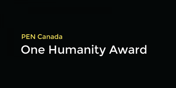 The One Humanity Award is presented by the members of PEN Canada to a writer whose work inspires connections across cultures.