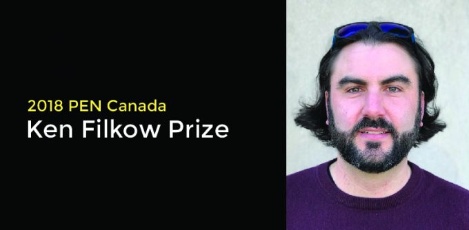 Justin Brake wins 2018 PEN Canada/Ken Filkow Prize for freedom of expression