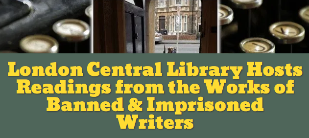 London Central Library Hosts Readings from the Works of Banned & Imprisoned Writers